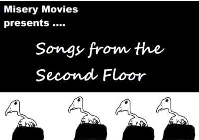 Misery Movies: Episode 6 – Songs from the Second Floor