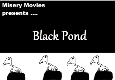 Misery Movies: Episode 7 – Black Pond