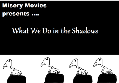 Misery Movies: Episode 11 – What We Do in the Shadows (Halloween Movie Marathon)