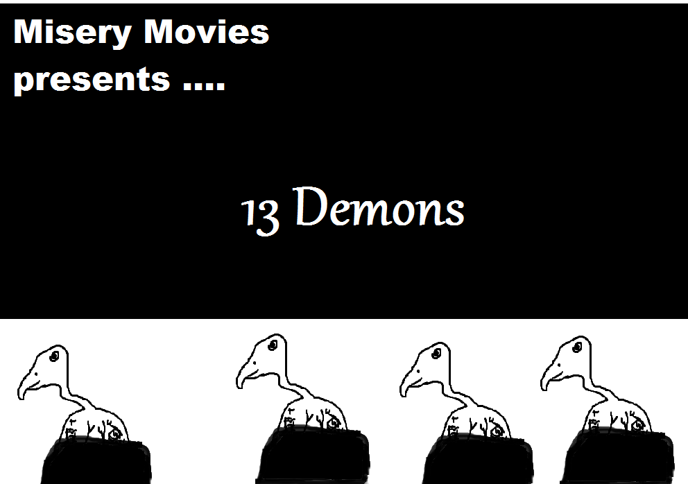 Misery Movies: Episode 13 – 13 Demons (Halloween Movie Marathon)